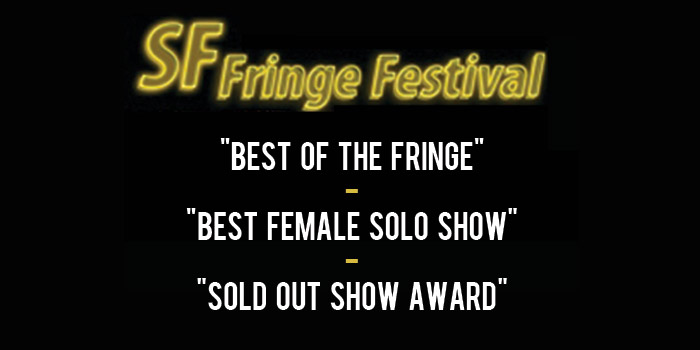San Francisco Fringe Festival Best One Woman Show